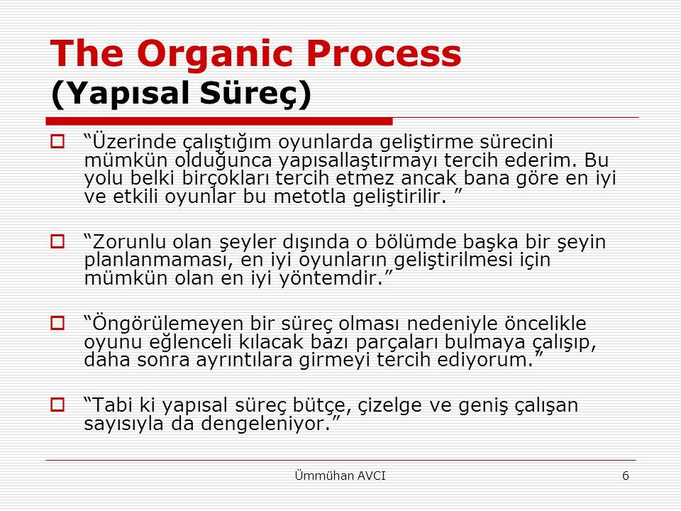 """Ümmühan AVCI6 The Organic Process (Yapısal Süreç)  """"Üzerinde çalıştığım oyunlarda geliştirme sürecini mümkün olduğunca yapısallaştırmayı tercih ederi"""