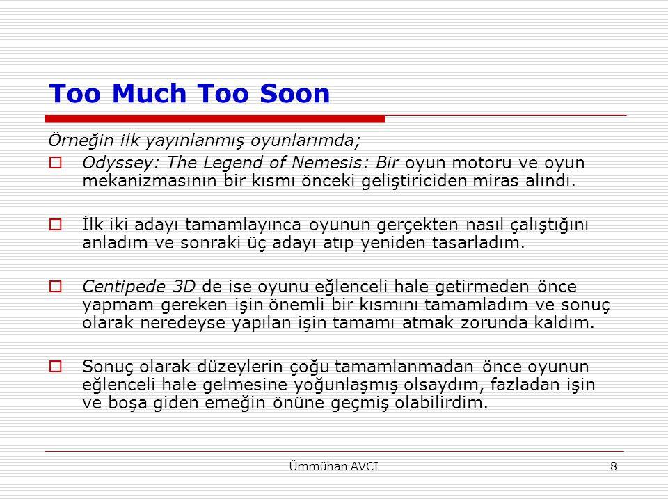 Ümmühan AVCI8 Örneğin ilk yayınlanmış oyunlarımda;  Odyssey: The Legend of Nemesis: Bir oyun motoru ve oyun mekanizmasının bir kısmı önceki geliştiri