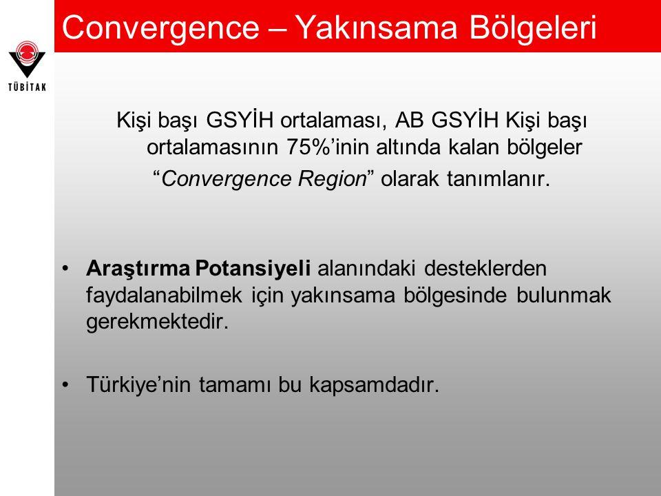 Convergence – Yakınsama Bölgeleri Kişi başı GSYİH ortalaması, AB GSYİH Kişi başı ortalamasının 75%'inin altında kalan bölgeler Convergence Region olarak tanımlanır.