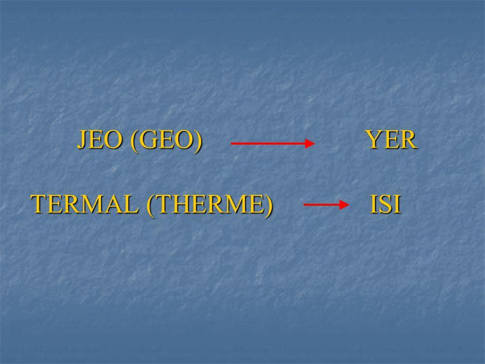 JEO (GEO) YER TERMAL (THERME) ISI JEO (GEO) YER TERMAL (THERME) ISI