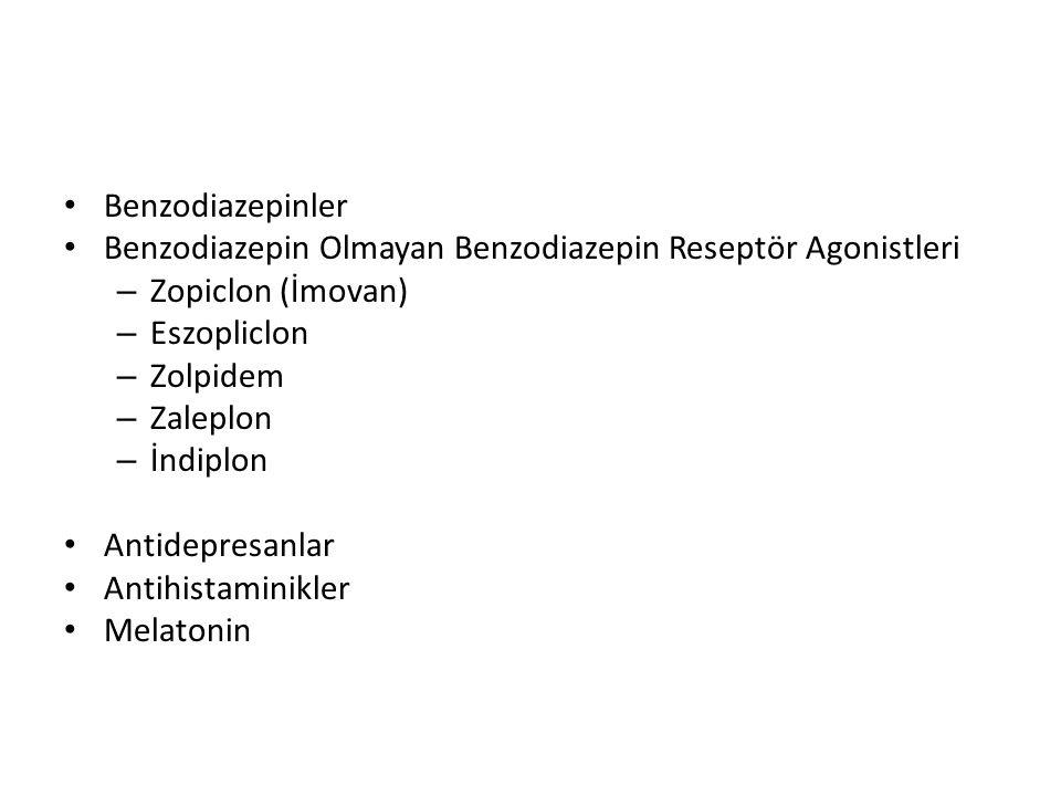 Benzodiazepinler Benzodiazepin Olmayan Benzodiazepin Reseptör Agonistleri – Zopiclon (İmovan) – Eszopliclon – Zolpidem – Zaleplon – İndiplon Antidepre