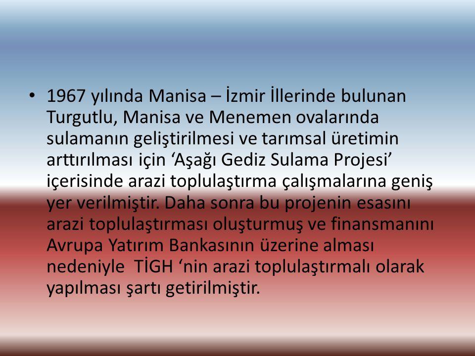 1967 yılında Manisa – İzmir İllerinde bulunan Turgutlu, Manisa ve Menemen ovalarında sulamanın geliştirilmesi ve tarımsal üretimin arttırılması için '