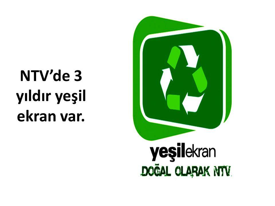 NTV'de 3 yıldır yeşil ekran var.