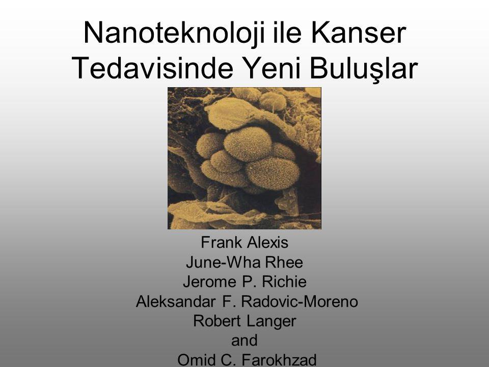 Nanoteknoloji ile Kanser Tedavisinde Yeni Buluşlar Frank Alexis June-Wha Rhee Jerome P.