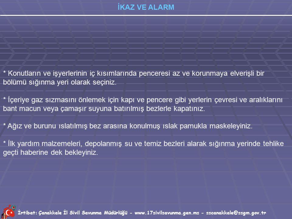 İrtibat: Çanakkale İl Sivil Savunma Müdürlüğü - www.17sivilsavunma.gen.ms - sscanakkale@ssgm.gov.tr İKAZ VE ALARM 3- Radyoaktif Serpinti İkazı (Alarm)