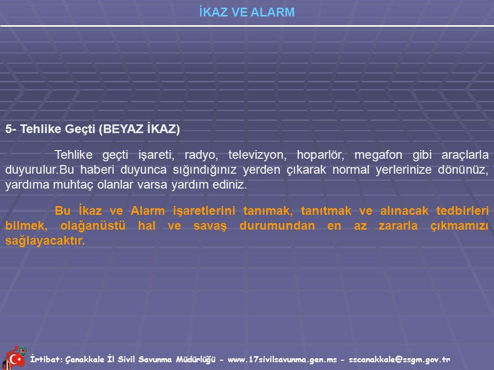 İrtibat: Çanakkale İl Sivil Savunma Müdürlüğü - www.17sivilsavunma.gen.ms - sscanakkale@ssgm.gov.tr İKAZ VE ALARM Dışarıda bulunuyorsanız; En yakın ka