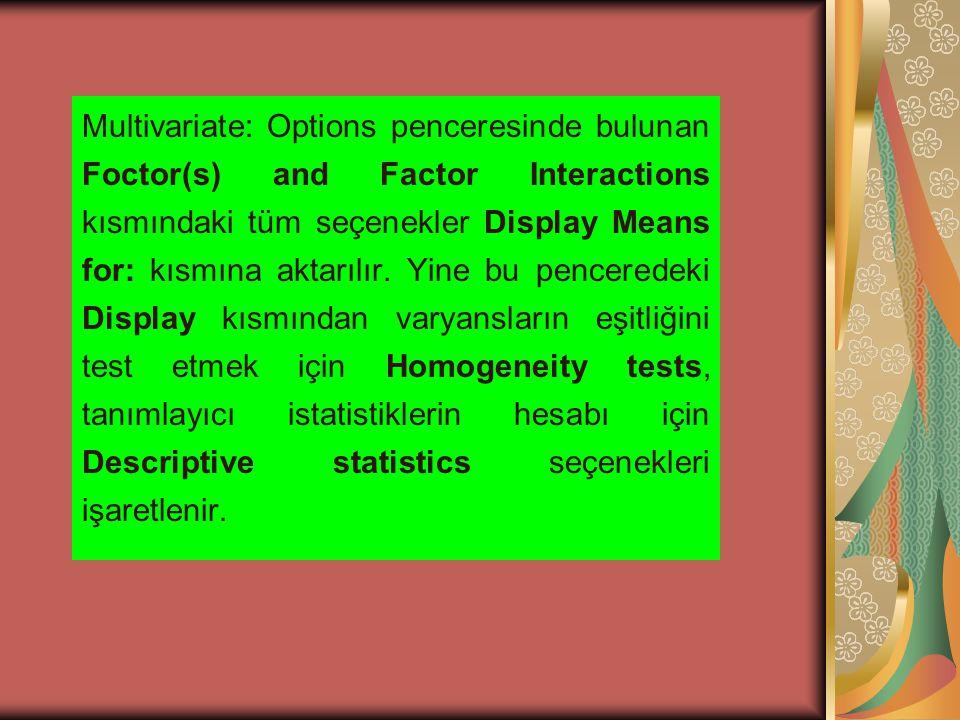 Continue butonuna basılarak Multivariate ekranına dönülür.