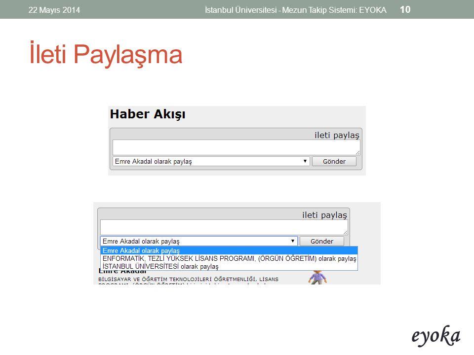 eyoka İleti Paylaşma 22 Mayıs 2014İstanbul Üniversitesi - Mezun Takip Sistemi: EYOKA 10