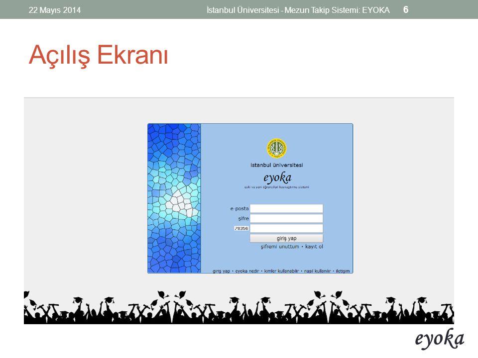 eyoka Sisteme Kayıt Olma HAYEF Öğretim Elemanlarının ve Öğrencilerinin bilgileri, İÜ Öğrenci Otomasyon Sistemi'nden talep edilecektir.