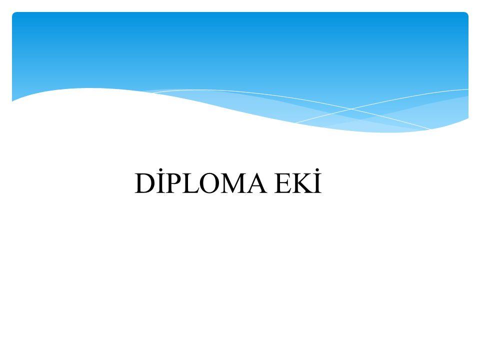 Diploma Eki; öğrencinin kimliği, kazanılmış yetkisi, bu yetkinin düzeyi, içerik ve sonuçları ile işlevi ve mezun olduğu yükseköğretim sistemi hakkında bilgi verir.