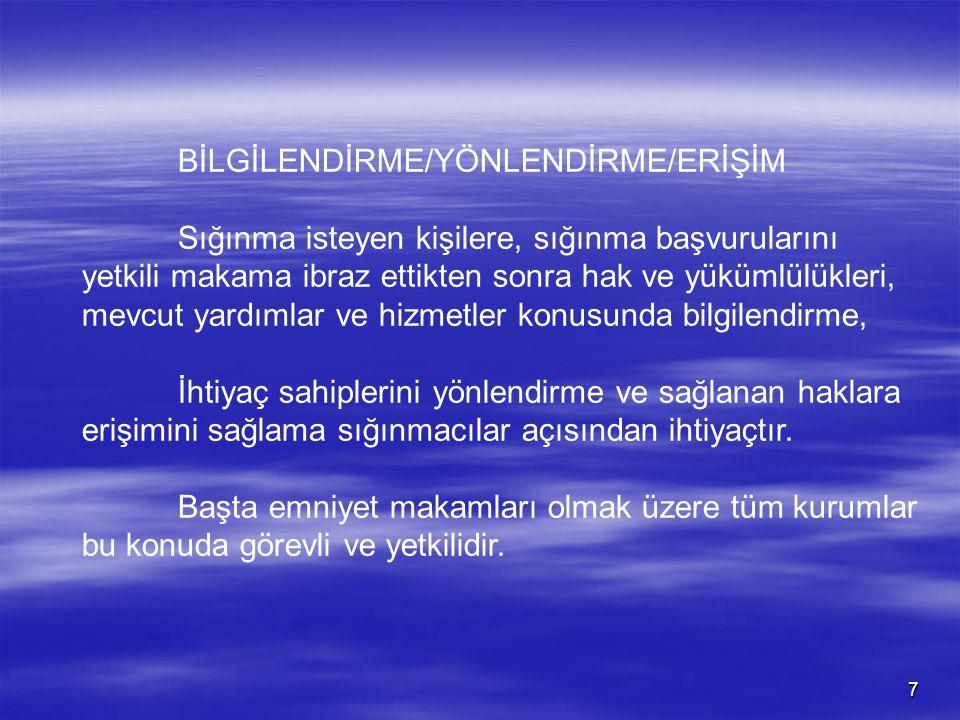 6 - MÜRACAAT MAKAMLARI Türkiye'ye iltica eden veya başka bir ülkeye iltica etmek üzere Türkiye'den ikamet izni talep eden yabancılar, Yasal yollardan