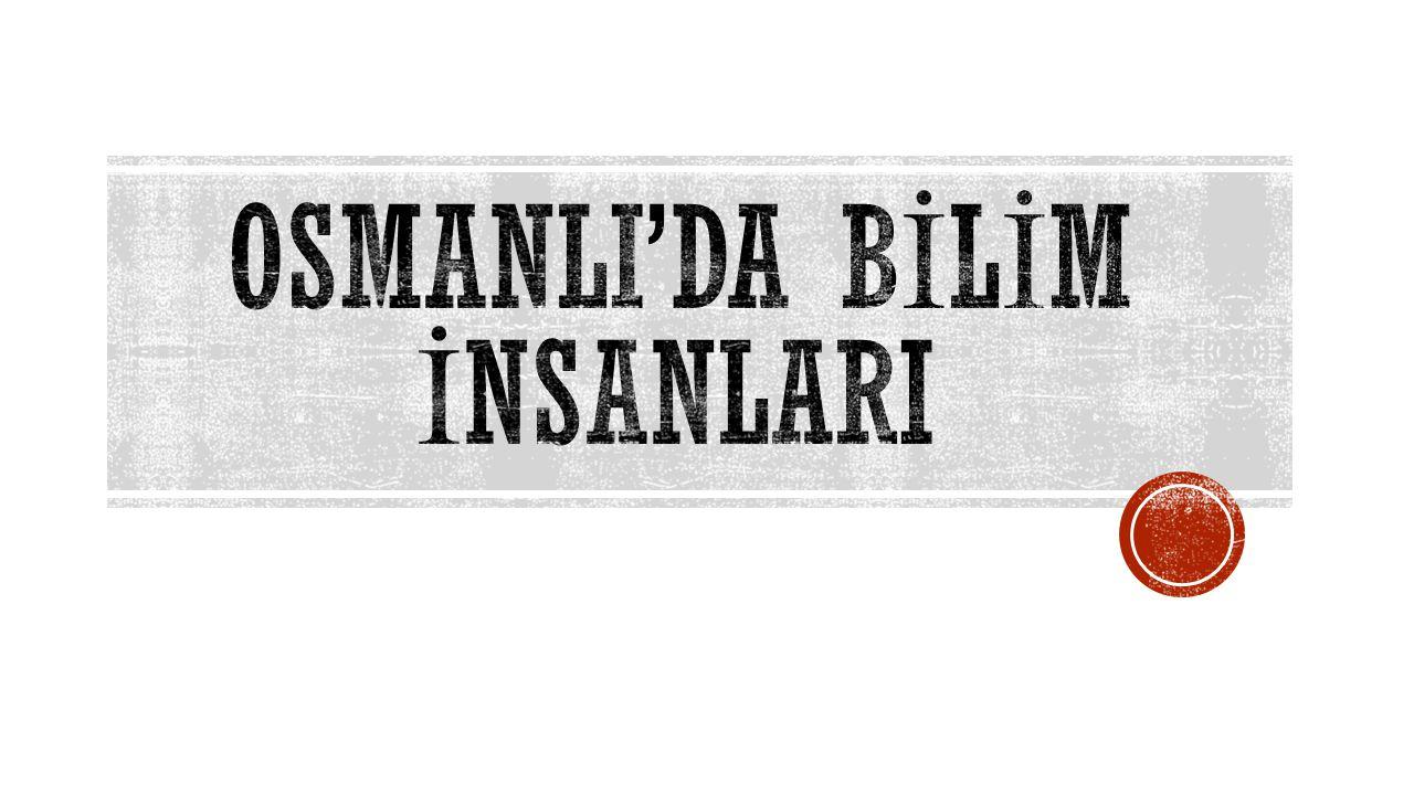 Osmanlıda 14,15 ve 16.yy.da matematik bilimi İ slam uygarlı ğ ının etkilerini yansıtmaktadır.