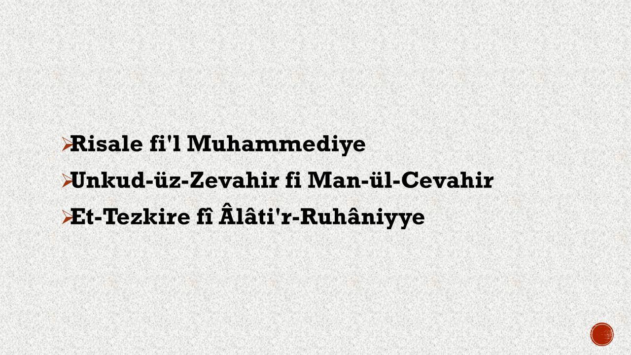  Risale fi'l Muhammediye  Unkud-üz-Zevahir fi Man-ül-Cevahir  Et-Tezkire fî Âlâti'r-Ruhâniyye