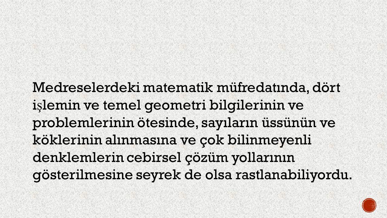 Ortaça ğ ın ünlü Türk matematik ve astronomi bilginidir.