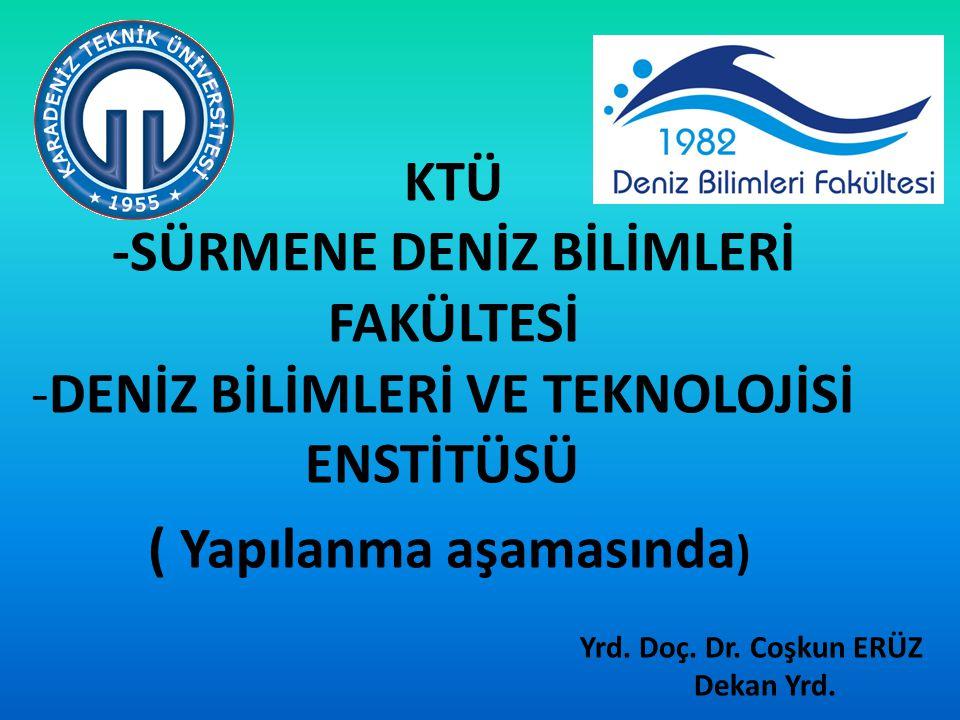Deniz Bilimleri Kampüsü- Sürmene Deniz Bilimleri Teknoloji Enstitüsü Kampüsü- Trabzon