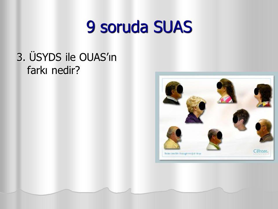 9 soruda SUAS 3. ÜSYDS ile OUAS'ın farkı nedir?