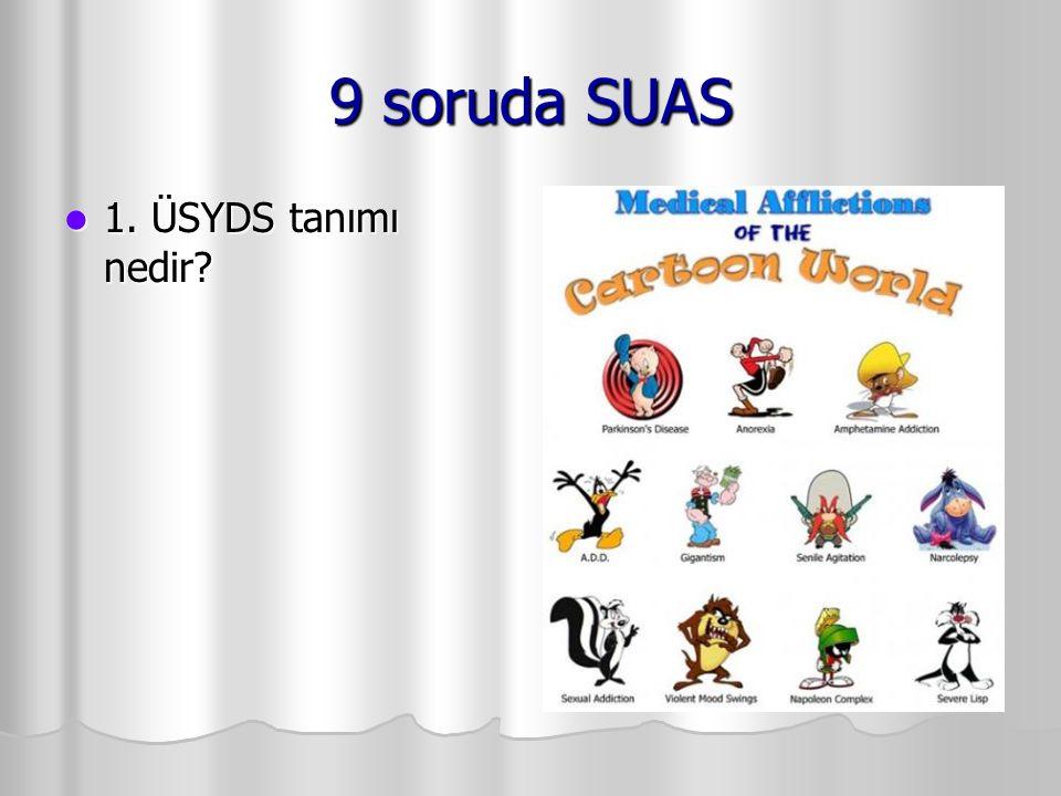 9 soruda SUAS 1. ÜSYDS tanımı nedir? 1. ÜSYDS tanımı nedir?