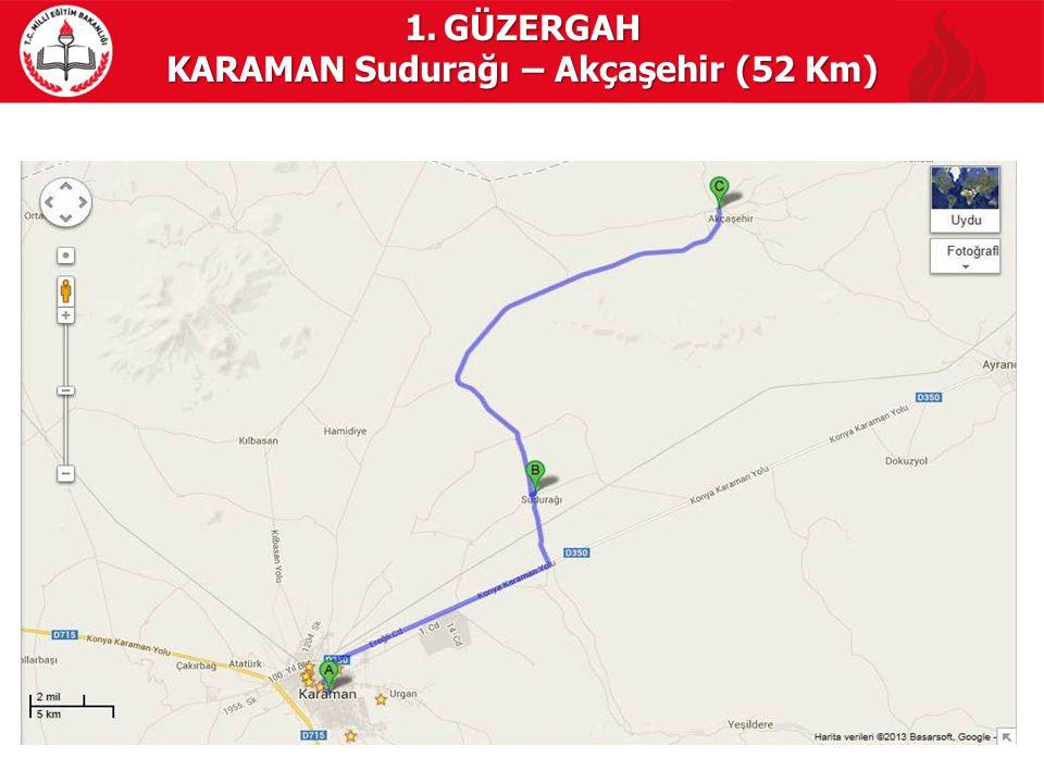 1.GÜZERGAH KARAMAN Sudurağı – Akçaşehir (52 Km)