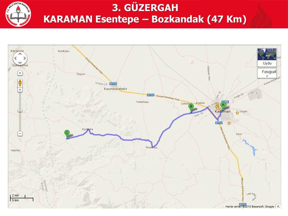3. GÜZERGAH KARAMAN Esentepe – Bozkandak (47 Km)