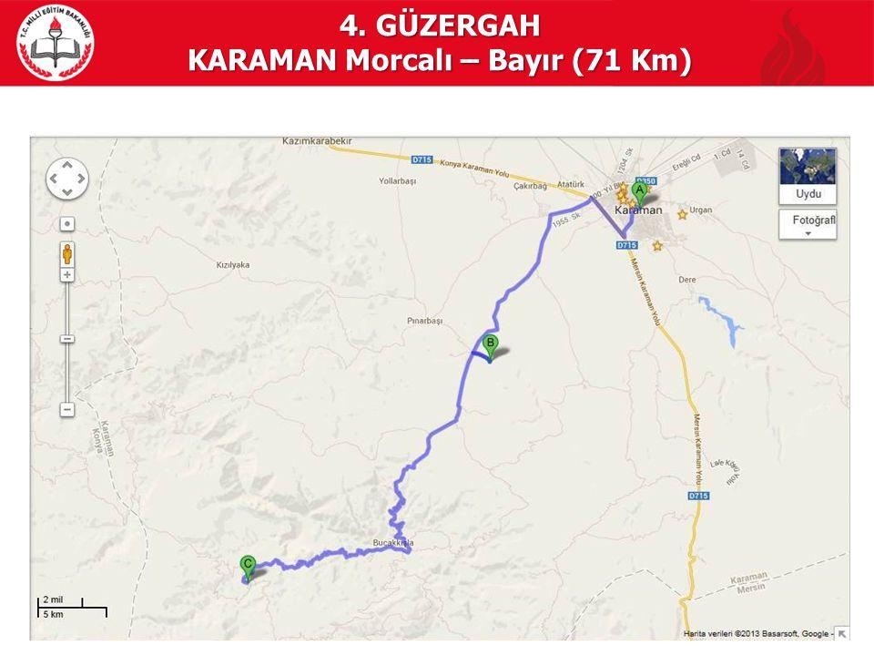 4. GÜZERGAH KARAMAN Morcalı – Bayır (71 Km)