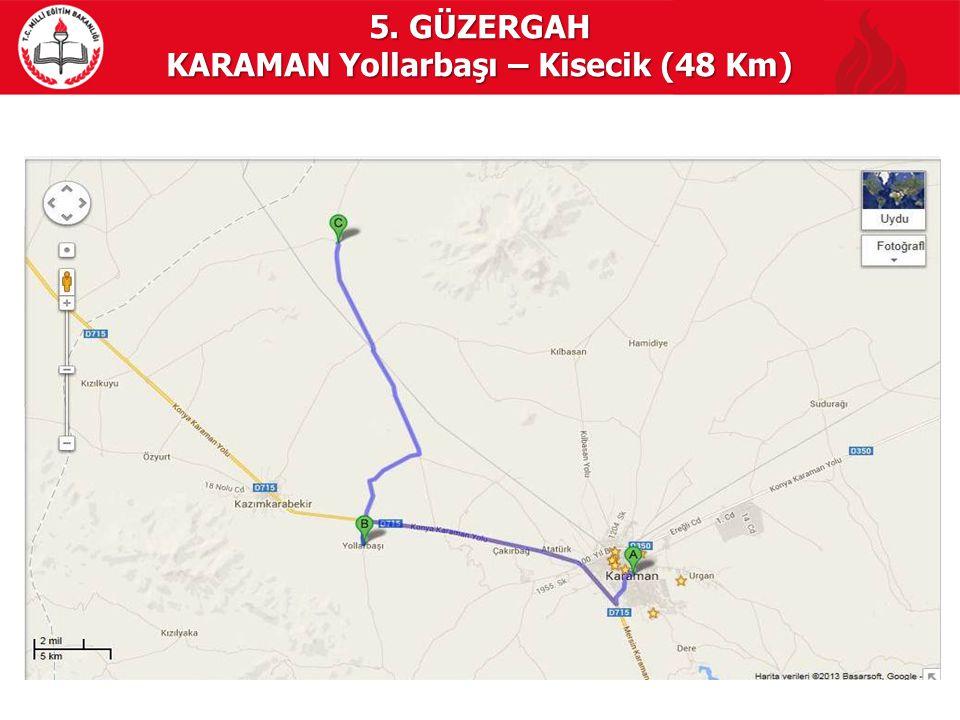 5. GÜZERGAH KARAMAN Yollarbaşı – Kisecik (48 Km)