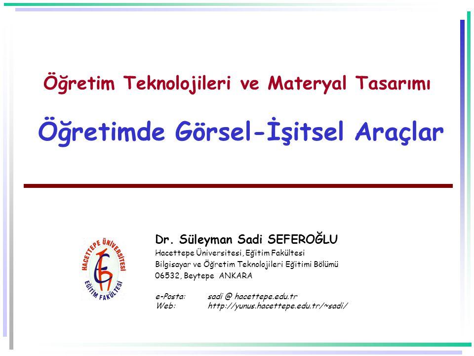 Öğretim Teknolojileri ve Materyal Tasarımı Öğretimde Görsel-İşitsel Araçlar Dr.