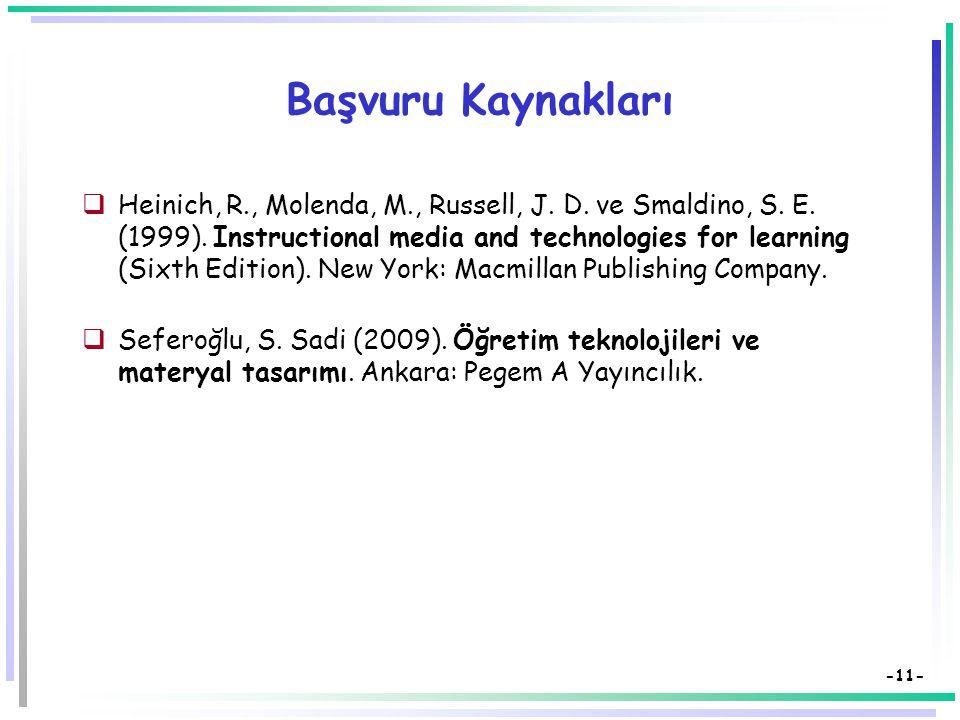 -11- Başvuru Kaynakları  Heinich, R., Molenda, M., Russell, J.
