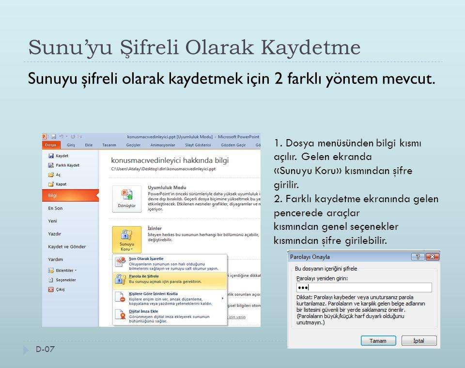Sunu'yu Şifreli Olarak Kaydetme Sunuyu şifreli olarak kaydetmek için 2 farklı yöntem mevcut. 1. Dosya menüsünden bilgi kısmı açılır. Gelen ekranda «Su
