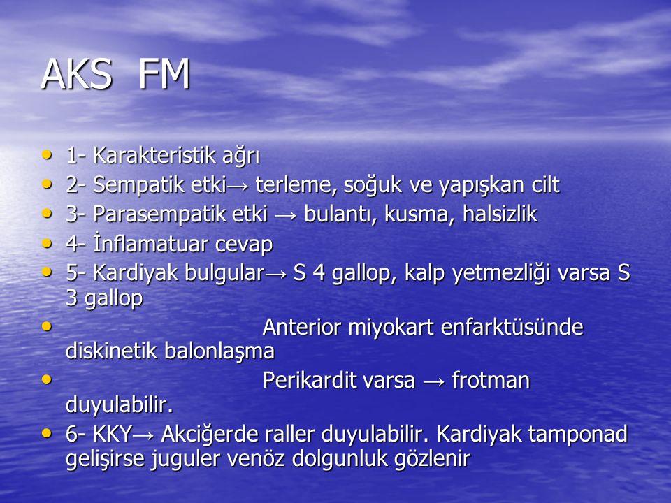 AKS FM 1- Karakteristik ağrı 1- Karakteristik ağrı 2- Sempatik etki → terleme, soğuk ve yapışkan cilt 2- Sempatik etki → terleme, soğuk ve yapışkan ci