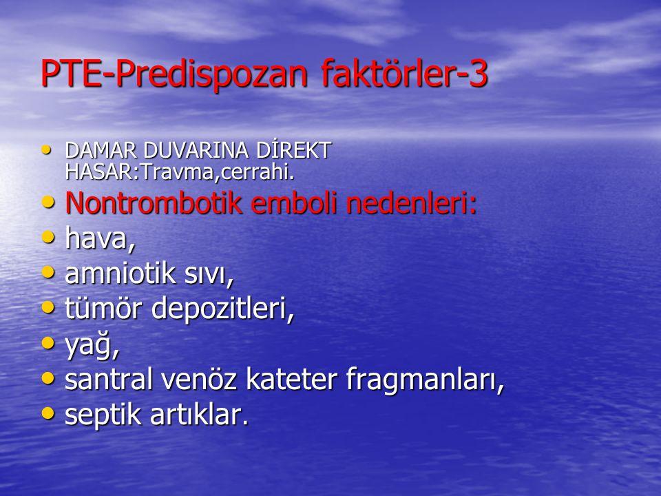 PTE-Predispozan faktörler-3 DAMAR DUVARINA DİREKT HASAR:Travma,cerrahi.