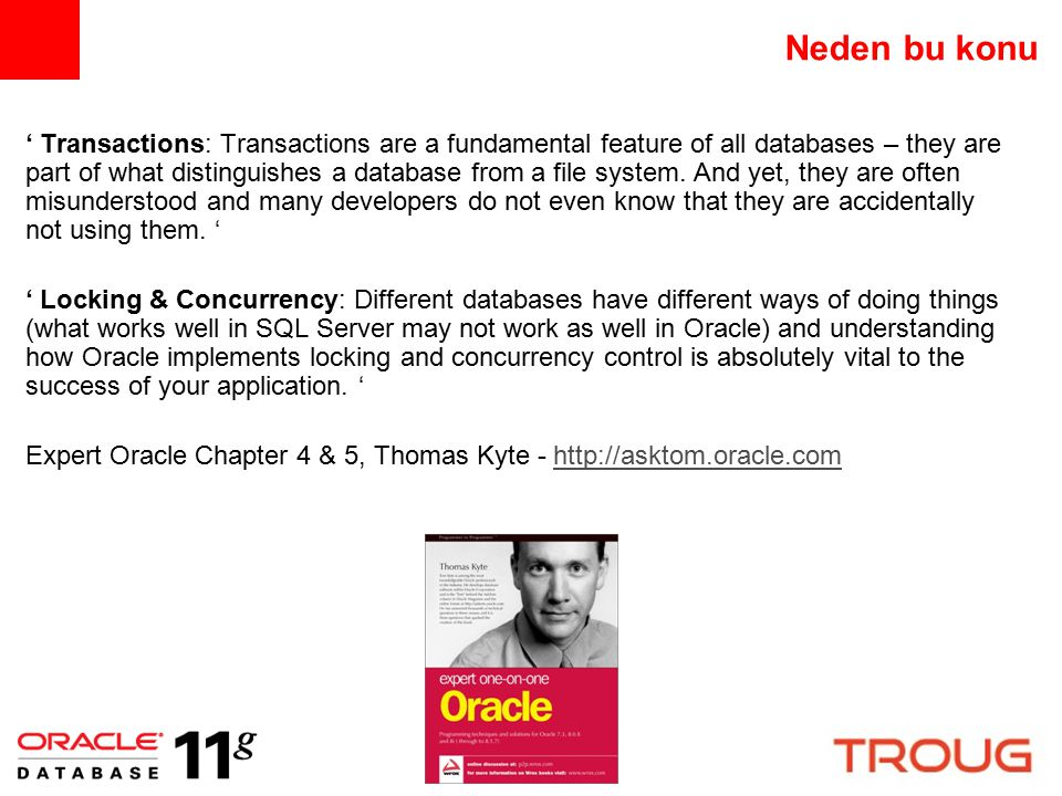 Neden bu konu ' Transactions: Transactions are a fundamental feature of all databases – they are part of what distinguishes a database from a file sys