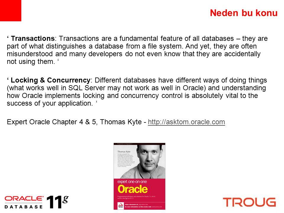 15 Eş zamanlılık(Concurrency) ve Kilit Kavramları Gerçek yaşamda tek kullanıcısı olan veritabanı uygulamaları geliştirmiyoruz.