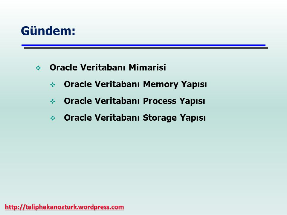 10 Storage structures Memory structures Process structures Instance System Global Area (SGA) Background processes Database files Genel Oracle Veritabanı Mimarisi http://taliphakanozturk.wordpress.com