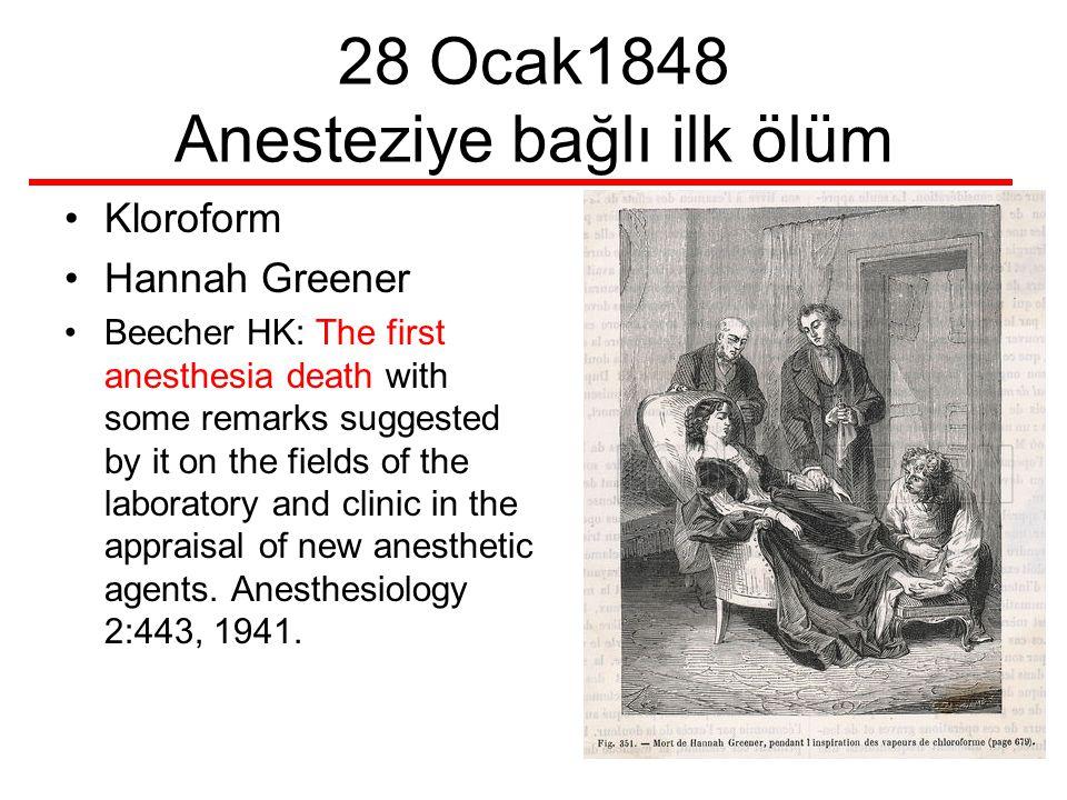 28 Ocak1848 Anesteziye bağlı ilk ölüm Kloroform Hannah Greener Beecher HK: The first anesthesia death with some remarks suggested by it on the fields