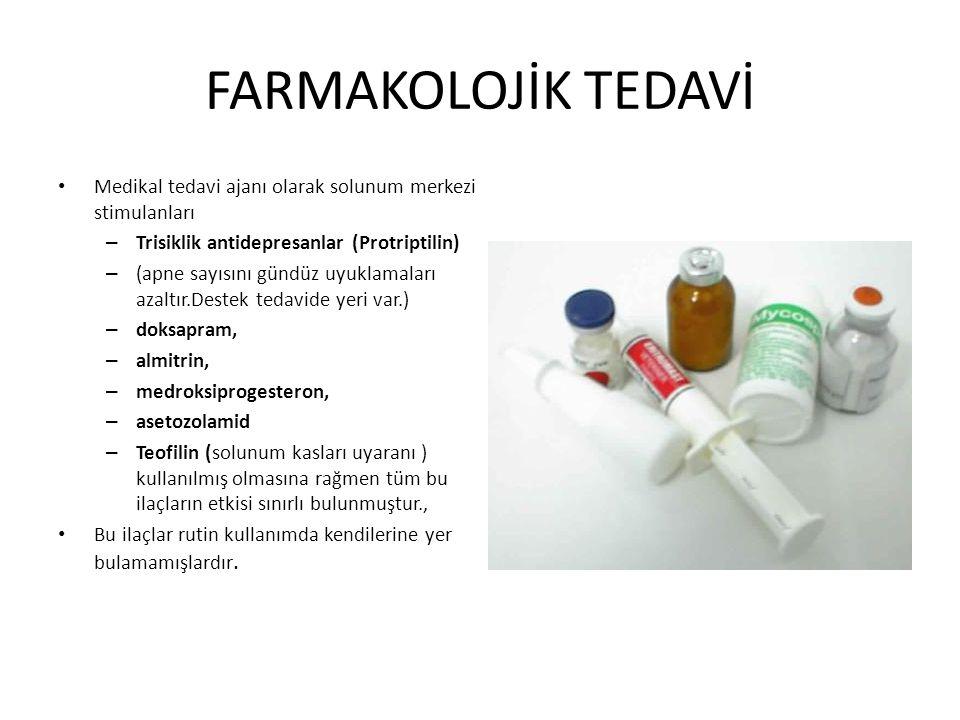 FARMAKOLOJİK TEDAVİ Medikal tedavi ajanı olarak solunum merkezi stimulanları – Trisiklik antidepresanlar (Protriptilin) – (apne sayısını gündüz uyukla