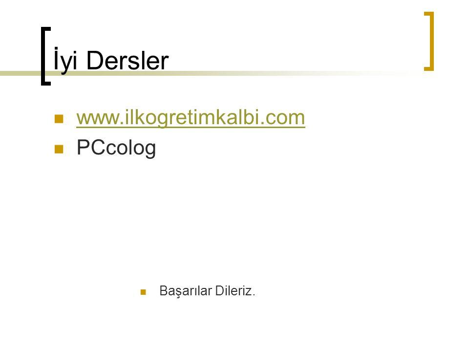 İyi Dersler www.ilkogretimkalbi.com PCcolog Başarılar Dileriz.