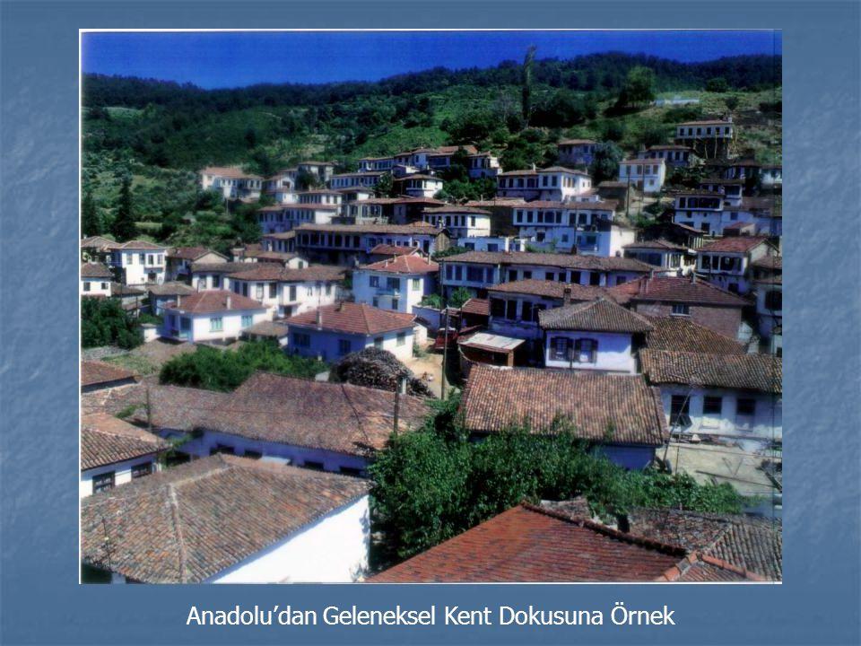 Anadolu'dan Geleneksel Kent Dokusuna Örnek