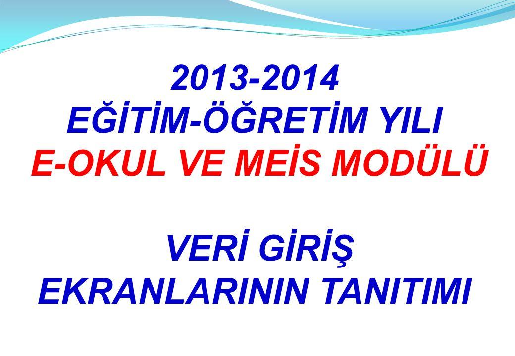 2013-2014 eğitim ve öğretim yılı ile ilgili veri giriş işlemleri 01 Ekim 2013 Salı günü başlayacak ve 11 Kasım 2013 pazartesi günü tamamlanmış olacaktır.
