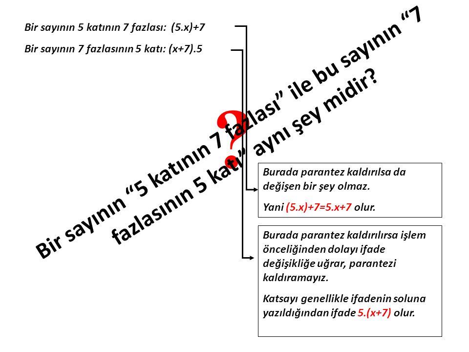 "? B i r s a y ı n ı n "" 5 k a t ı n ı n 7 f a z l a s ı "" i l e b u s a y ı n ı n "" 7 f a z l a s ı n ı n 5 k a t ı "" a y n ı ş e y m i d i r ? Bir sa"