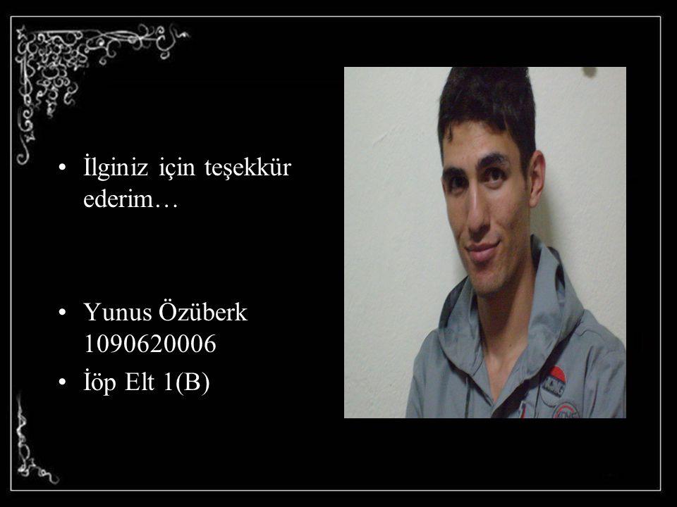 İlginiz için teşekkür ederim… Yunus Özüberk 1090620006 İöp Elt 1(B)