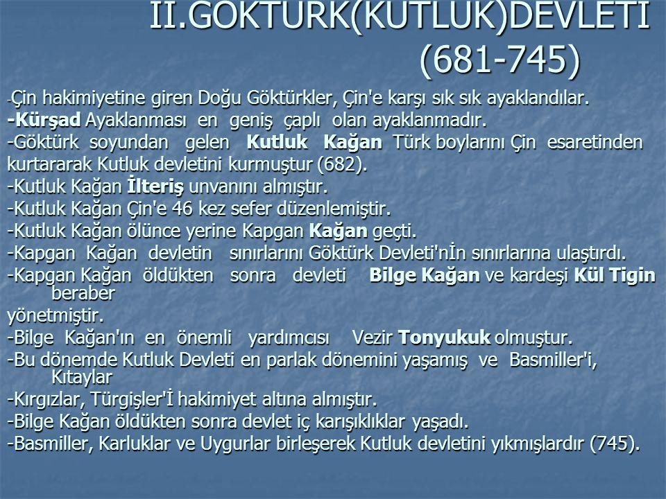GÖKTÜRK DEVLETİ NİN TÜRK TARİHİNDEKİ ÖNEMİ 1)- Tarihte ilk defa Türk adıyla kurulan devlet, Göktürk Devleti dir.