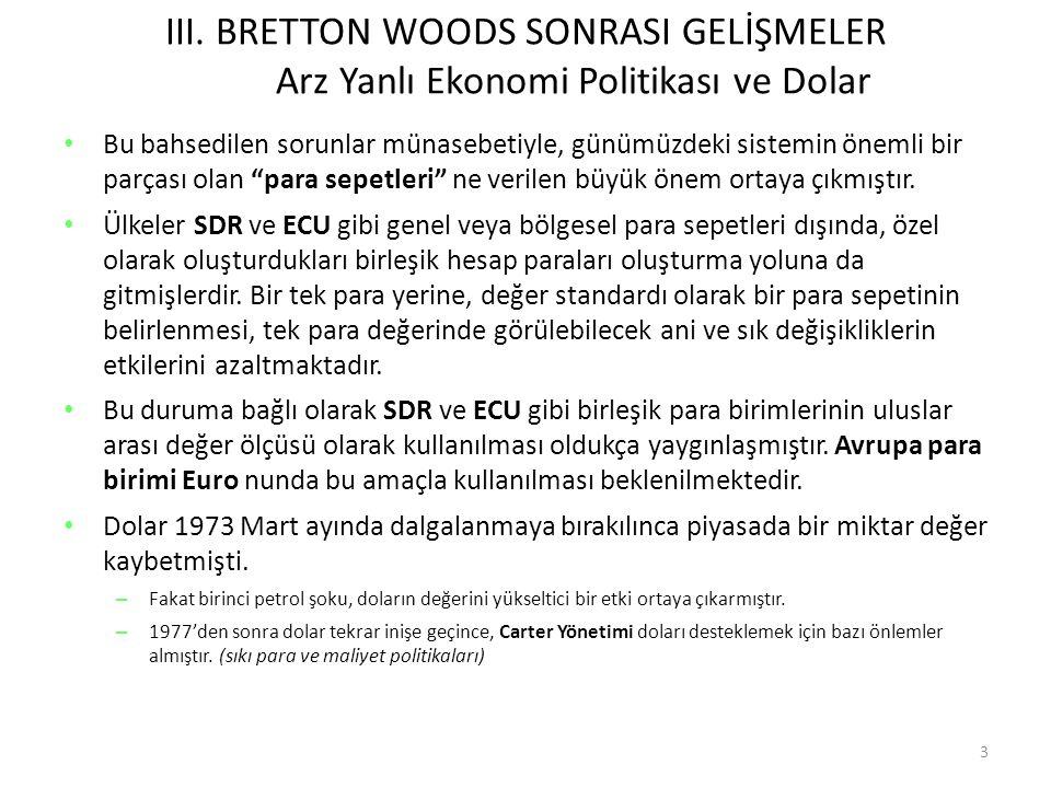 III.BRETTON WOODS SONRASI GELİŞMELER 1.