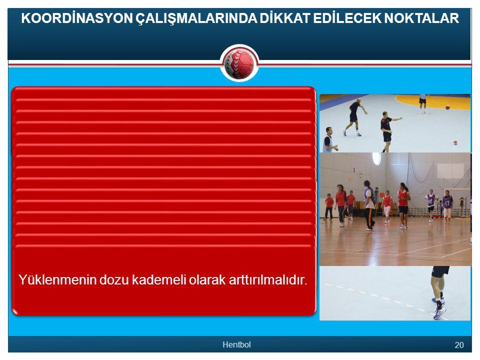 Zaman zaman hentbolcuların koordinasyonunu ölçen testler yapılmalıdır.