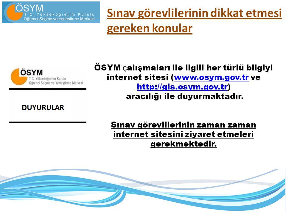 ÖSYM ç alışmaları ile ilgili her türlü bilgiyi internet sitesi (www.osym.gov.tr ve http://gis.osym.gov.tr)www.osym.gov.tr http://gis.osym.gov.tr aracı