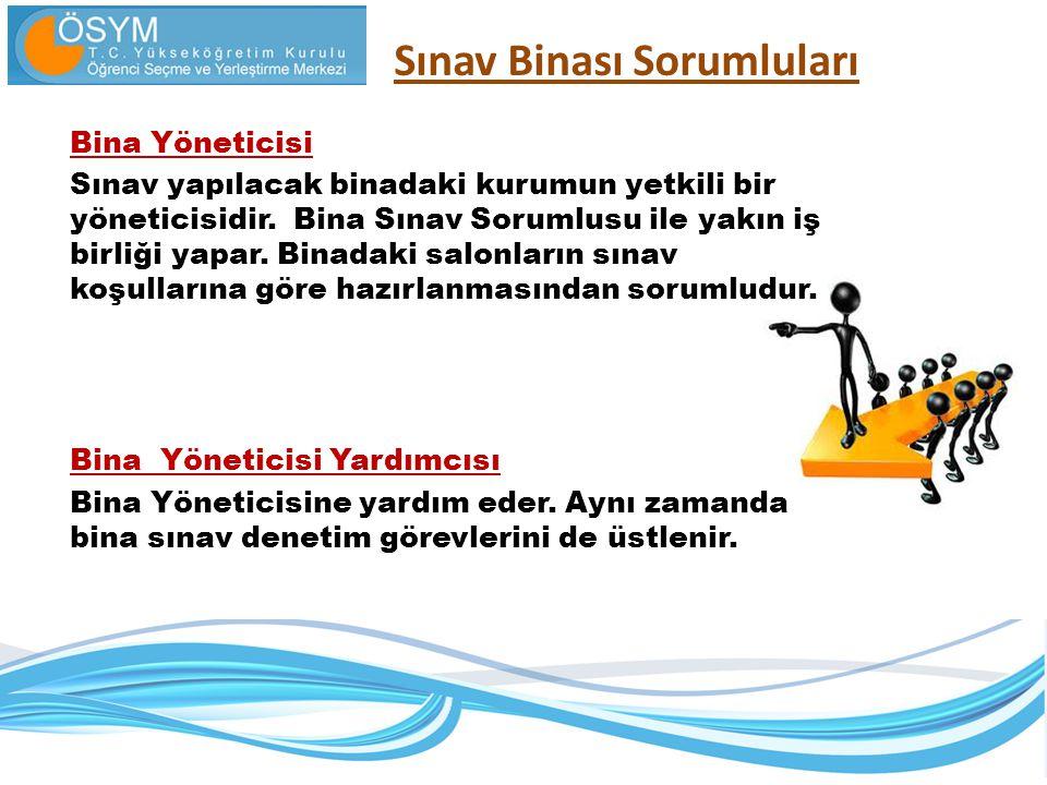 Sınav Binası Sorumluları Bina Yöneticisi Sınav yapılacak binadaki kurumun yetkili bir yöneticisidir.