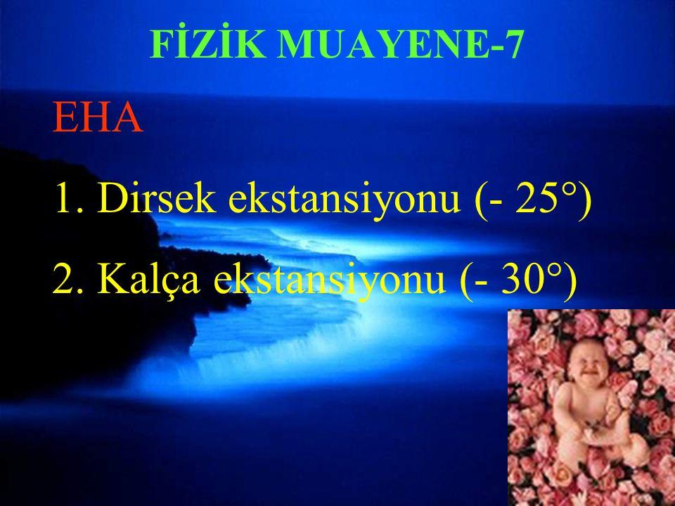 FİZİK MUAYENE-7 EHA 1.Dirsek ekstansiyonu (- 25°) 2.Kalça ekstansiyonu (- 30°)