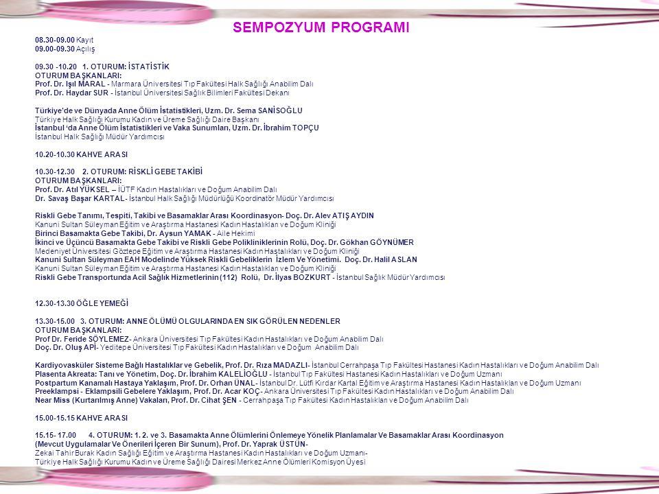 SEMPOZYUM PROGRAMI 08.30-09.00 Kayıt 09.00-09.30 Açılış 09.30 -10.20 1. OTURUM: İSTATİSTİK OTURUM BAŞKANLARI: Prof. Dr. Işıl MARAL - Marmara Üniversit