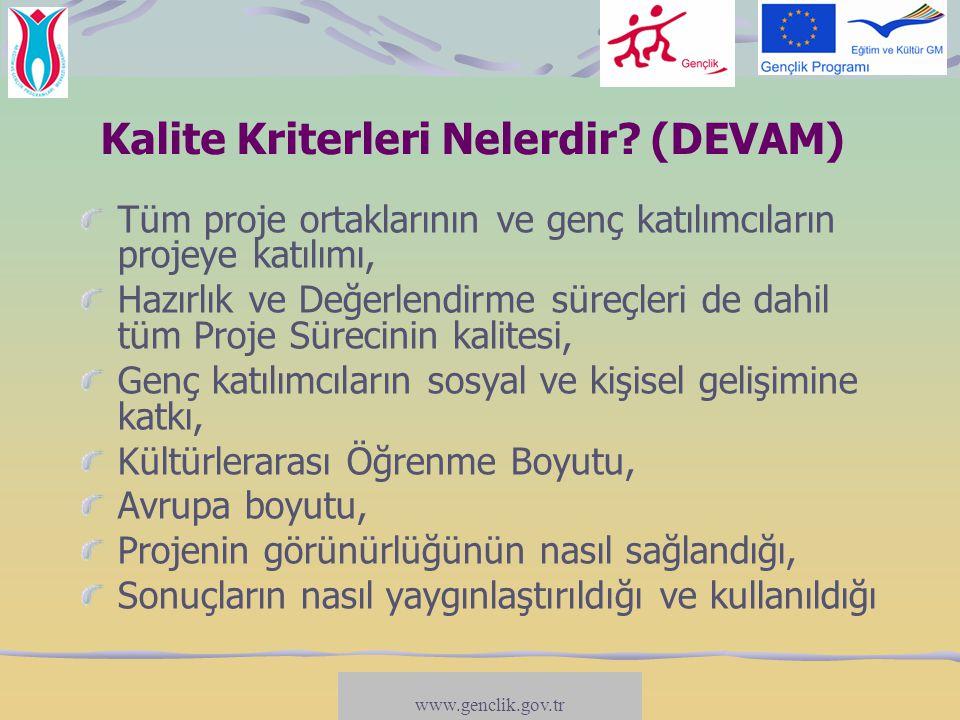 www.salto-youth.net/participation Kalite Kriterleri Nelerdir? (DEVAM) Tüm proje ortaklarının ve genç katılımcıların projeye katılımı, Hazırlık ve Değe