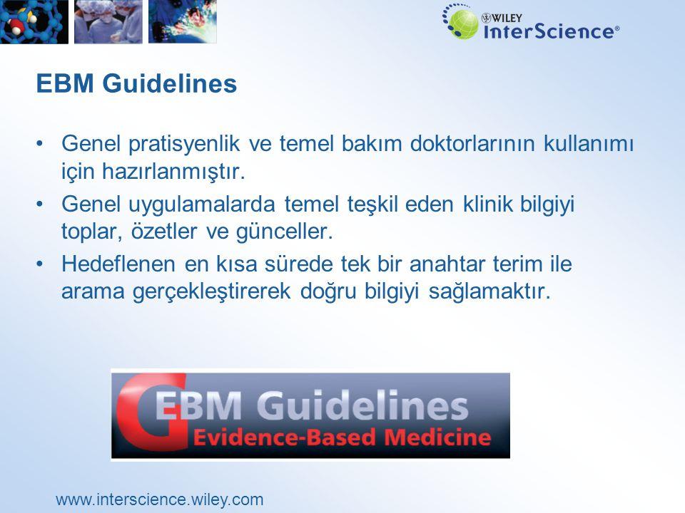 www.interscience.wiley.com EBM Guidelines Genel pratisyenlik ve temel bakım doktorlarının kullanımı için hazırlanmıştır.