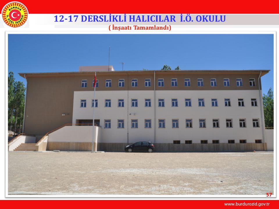12-17 DERSLİKLİ HALICILAR İ.Ö. OKULU ( İnşaatı Tamamlandı) 57